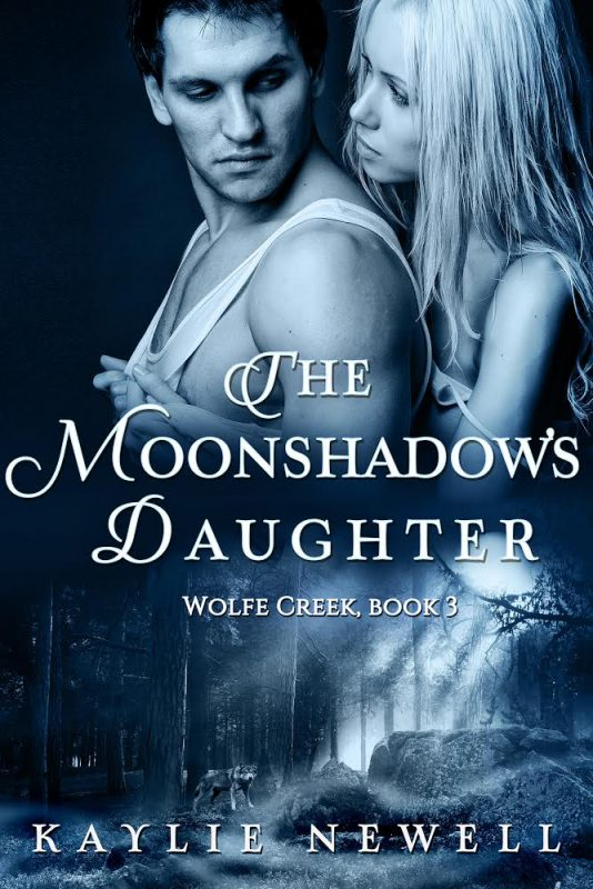 The Moonshadow's Daughter (A Wolfe Creek Novel | Book 3)